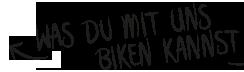 Was du mit uns biken kannst